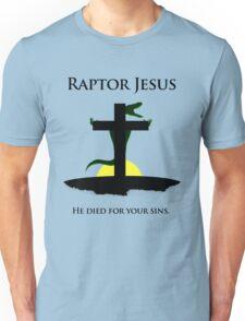 Raptor Jesus Died For Your Sins Unisex T-Shirt
