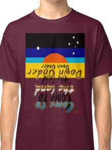 Come To The Land Down Under T-shirt Design Classic T-Shirt