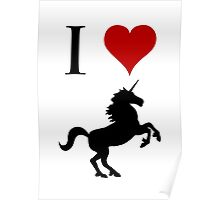 I Love Unicorns (black design) Poster