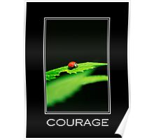 Courage Inspirational Art Poster