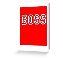 BOSS, The Boss, The Govenor, CEO, In charge, The Chief, Obey! On Red Greeting Card