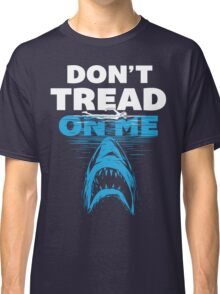JAWS - Don't Tread On Me Classic T-Shirt