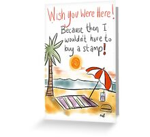 Wish you were here! With a Twist. Greeting Card