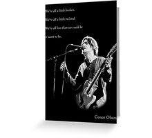 Conor Oberst  - We're all less than we could be or want to be. Greeting Card