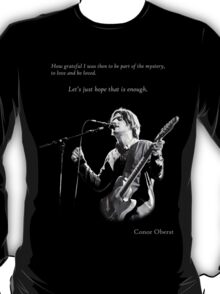 Conor Oberst -  Let's just hope that is enough T-Shirt