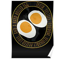 Truth, Justice, Freedom, and a hard boiled egg Poster
