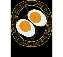 Truth, Justice, Freedom, and a hard boiled egg Photographic Print