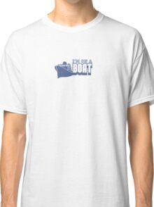 I'm on a Boat Classic T-Shirt