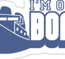 I'm on a Boat Sticker