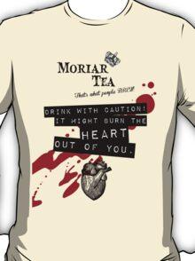 Moriar Tea Drink carefully T-Shirt