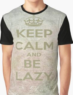 Keep Calm And Be Lazy Graphic T-Shirt