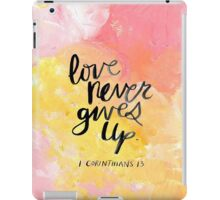 Love Never Gives Up iPad Case/Skin