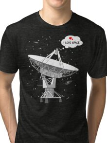 I love space! Tri-blend T-Shirt