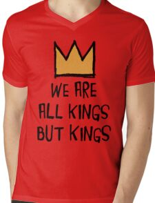 We Are All Kings But Kings Mens V-Neck T-Shirt