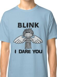 BLINK, I DARE YOU Classic T-Shirt