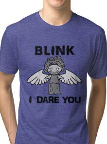 BLINK, I DARE YOU Tri-blend T-Shirt