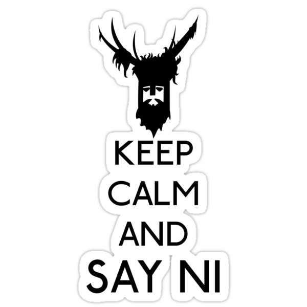 Keep calm and say NI by karlangas