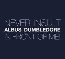 Never Insult Dumbledore Kids Clothes
