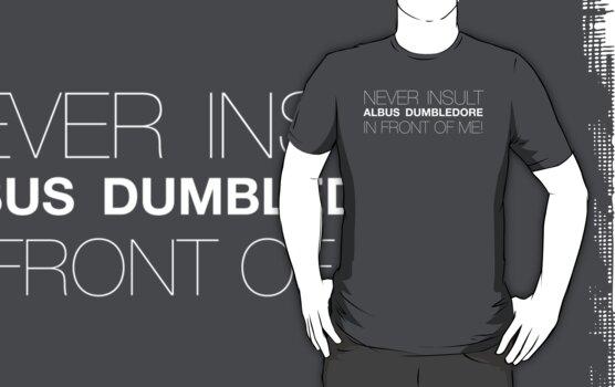 Never Insult Dumbledore by EF Fandom Design