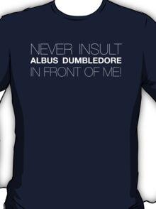 Never Insult Dumbledore T-Shirt