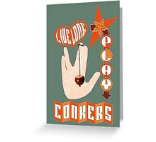 Live long play conkers Greeting Card