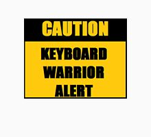 CAUTION KEYBOARD WARRIOR ALERT Unisex T-Shirt