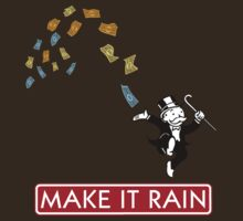 Make it Rain - Monopoly by AMKnite