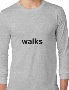 walks Long Sleeve T-Shirt
