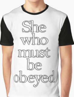 SHE, She who must be obeyed! My Wife? In Charge? White type Graphic T-Shirt