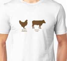 Brown Chicken. Brown Cow Unisex T-Shirt