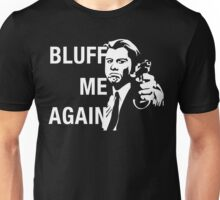 Bluff Me Again Unisex T-Shirt