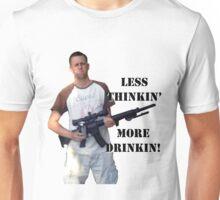 Less thinkin' More Drinkin! Unisex T-Shirt