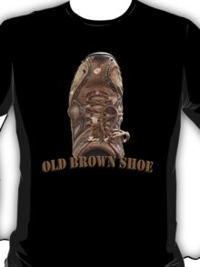 Old Brown Shoe T-Shirt