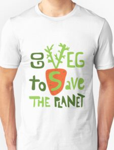 Go veg to save the planet Unisex T-Shirt