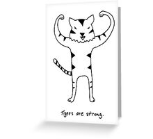 Tigers are Strong Black and White Drawing Greeting Card