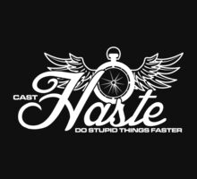 Haste- Do Stupids Things Faster 2 by ikaszans