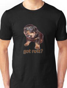 Got Rott? Rottweiler Owner  Unisex T-Shirt