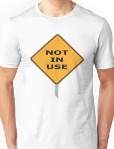 Not In Use Unisex T-Shirt
