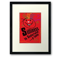 Silliness is underrated today Framed Print