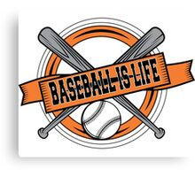 Baseball is Life Canvas Print