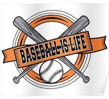 Baseball is Life Poster
