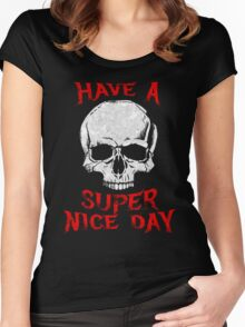Have A Super Nice Day Women's Fitted Scoop T-Shirt