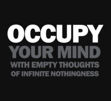 occupy your mind with empty thoughts of infinite nothingness (black) by titus toledo