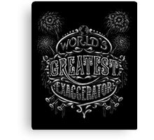 World's Greatest Exaggerator Canvas Print