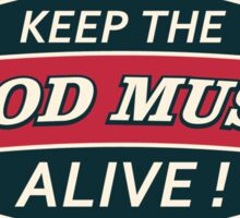 Keep The Good Music Alive  Vintage Sticker