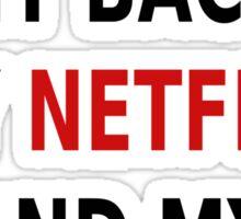 My Neck My Back My Netflix And My Snacks Sticker