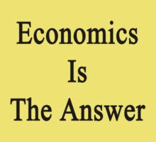 Economics Is The Answer Baby Tee