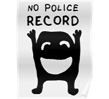 No Police Record drawing with text Poster