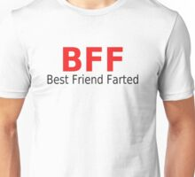 BFF (Best Friend Farted) Unisex T-Shirt