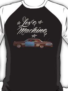 THE LOVE MACHINE! T-Shirt
